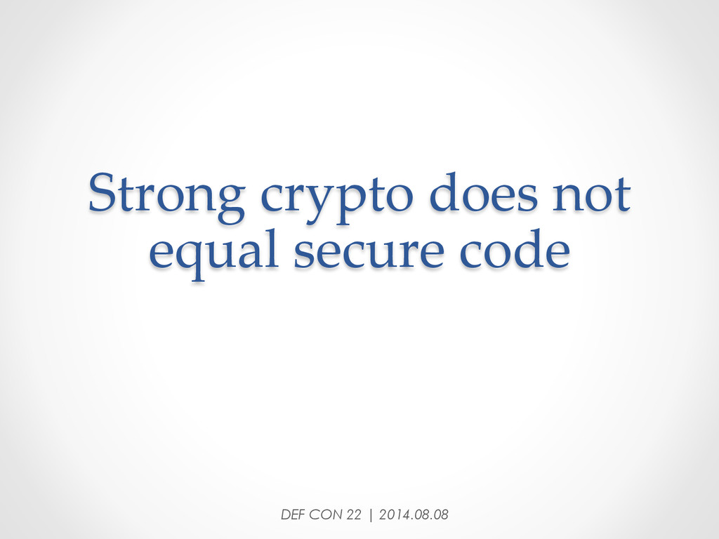 Strong crypto does not  equal secure code...