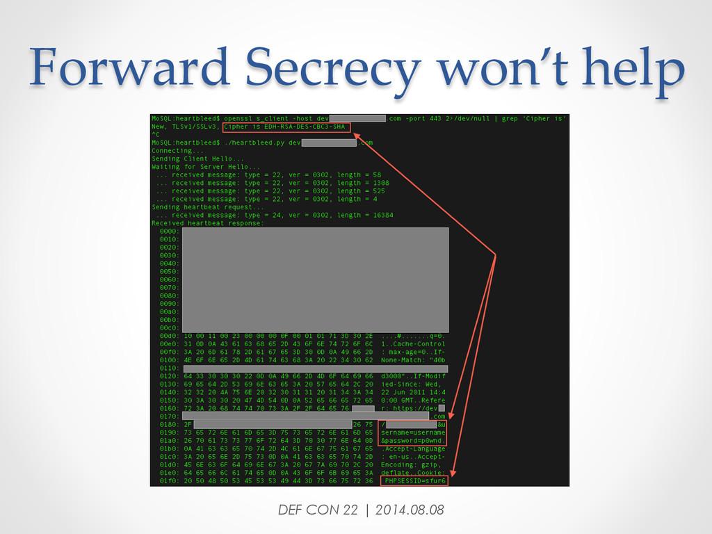 Forward Secrecy won't help DEF CON 22 | 20...