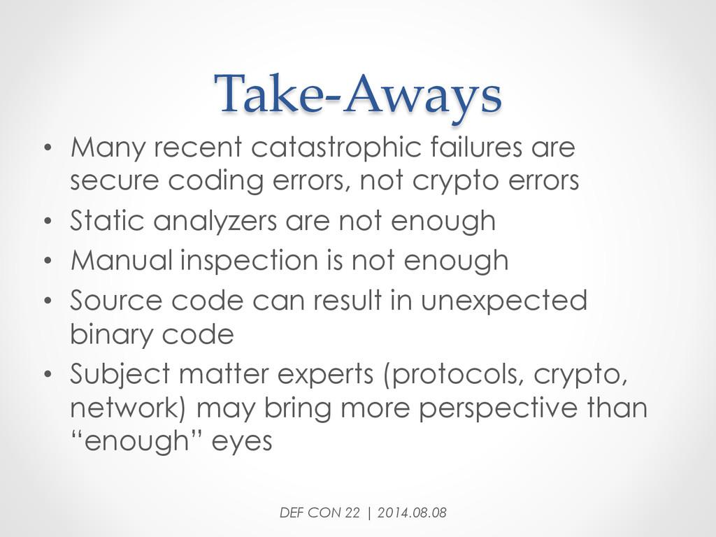 Take-‐‑Aways • Many recent catastrophic fai...