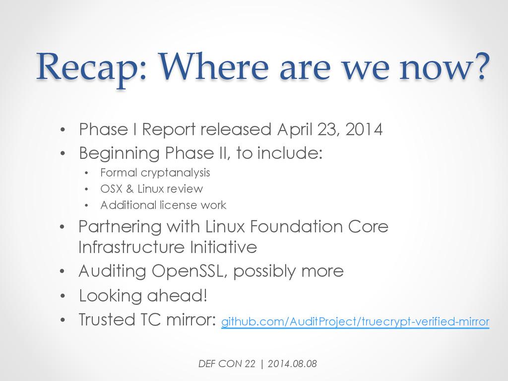 Recap: Where are we now? • Phase I Repor...