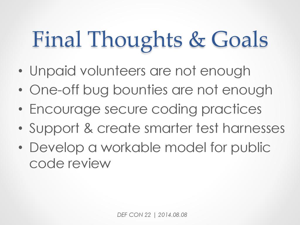 Final Thoughts & Goals • Unpaid volunteer...