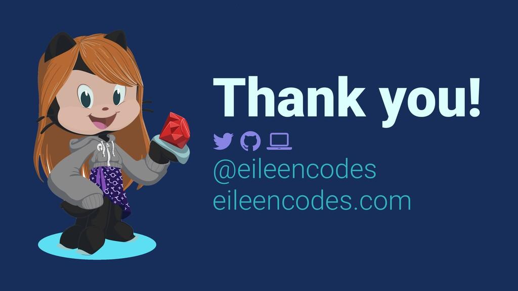 "Thank you! ! "" # @eileencodes eileencodes.com"
