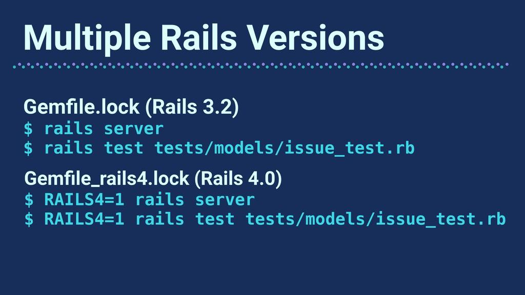 Gemfile.lock (Rails 3.2) $ rails server $ rails ...