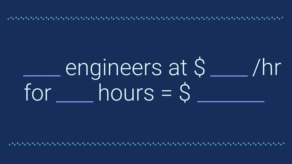 engineers at $ for hours = $ /hr