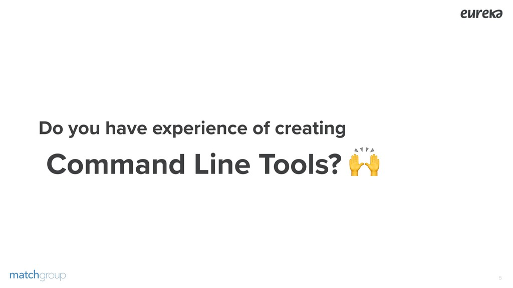 Do you have experience of creating Command Lin...