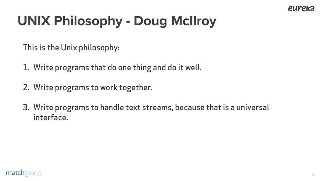 UNIX Philosophy - Doug McIlroy This is the Unix...