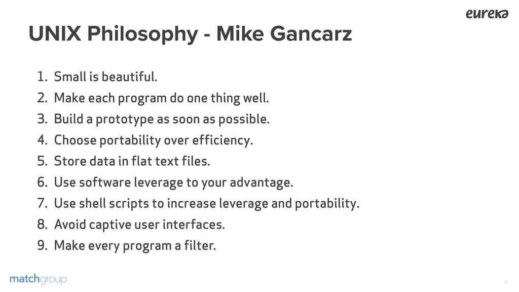 UNIX Philosophy - Mike Gancarz 1. Small is beau...