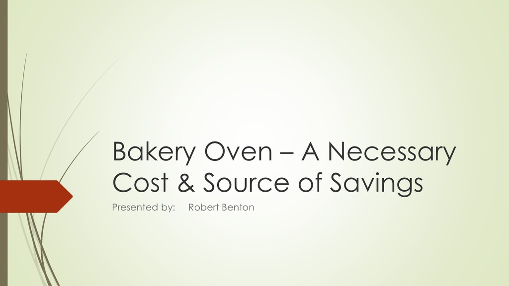 Bakery Oven – A Necessary Cost & Source of Savi...