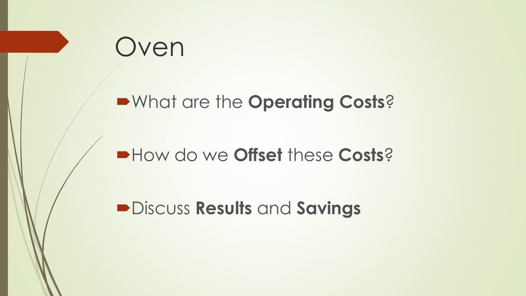 Oven What are the Operating Costs? How do we ...