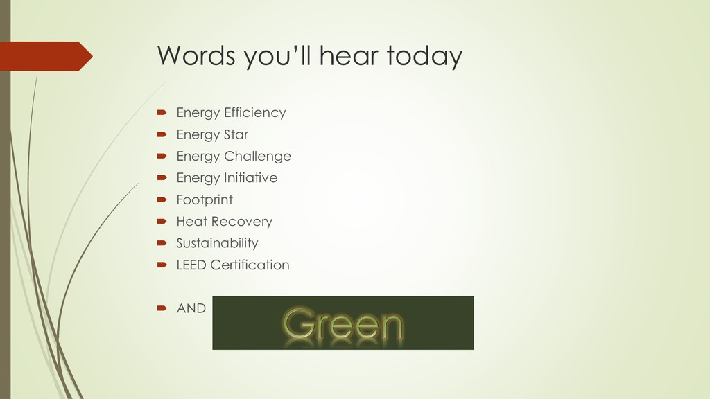 Words you'll hear today  Energy Efficiency  E...