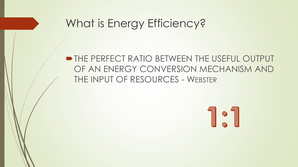 What is Energy Efficiency? THE PERFECT RATIO B...