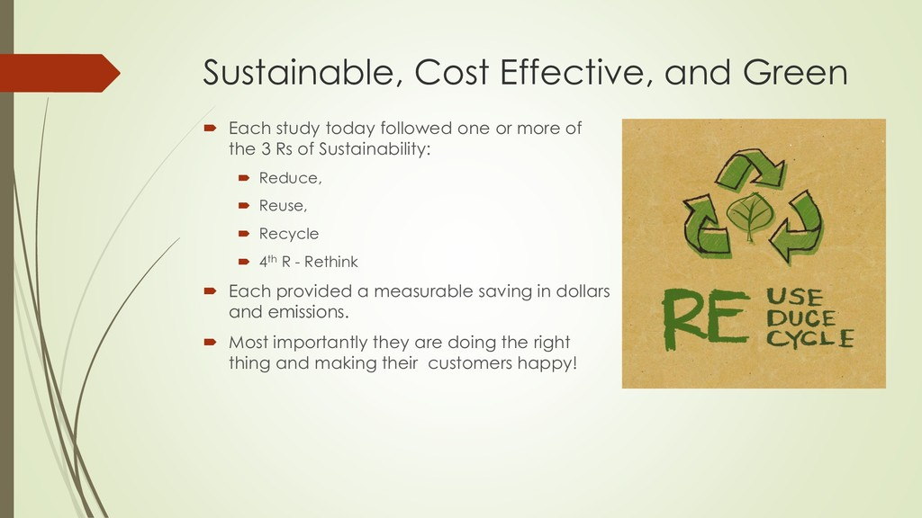 Sustainable, Cost Effective, and Green  Each s...