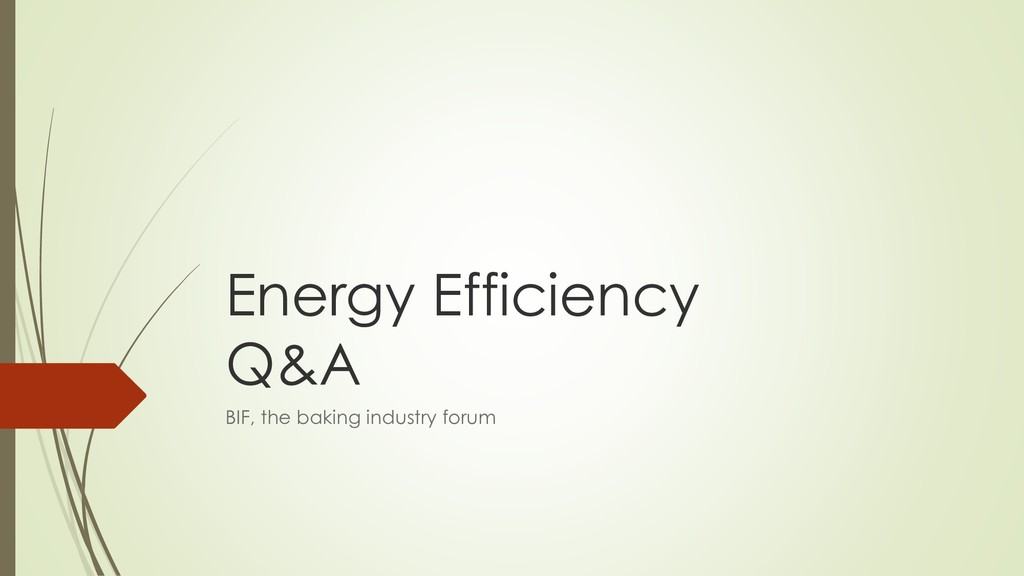 Energy Efficiency Q&A BIF, the baking industry ...