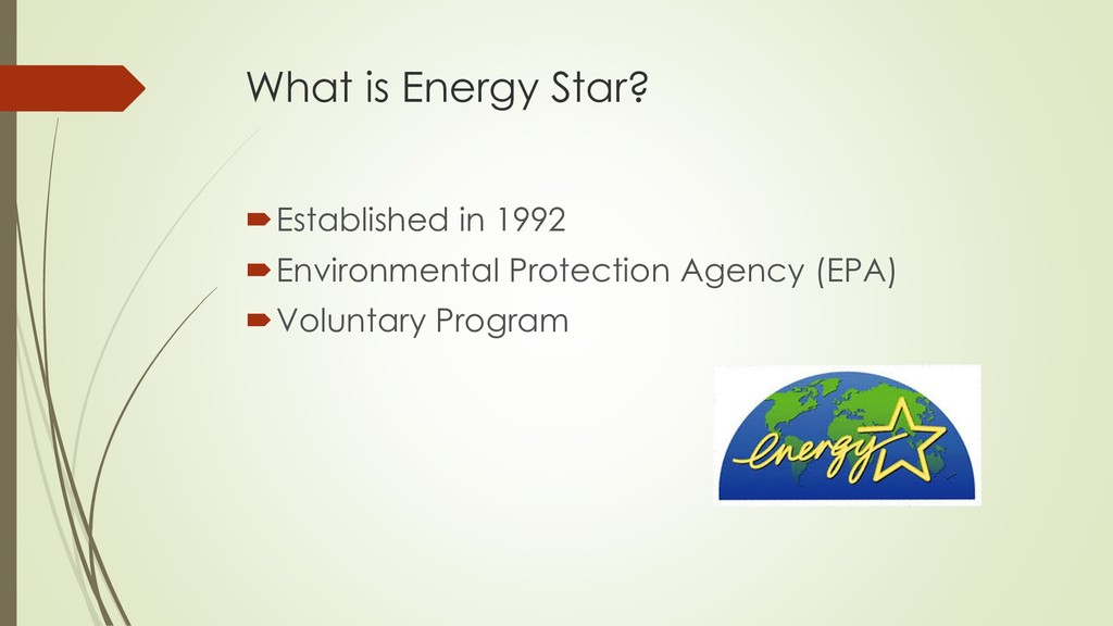 What is Energy Star? Established in 1992 Envi...