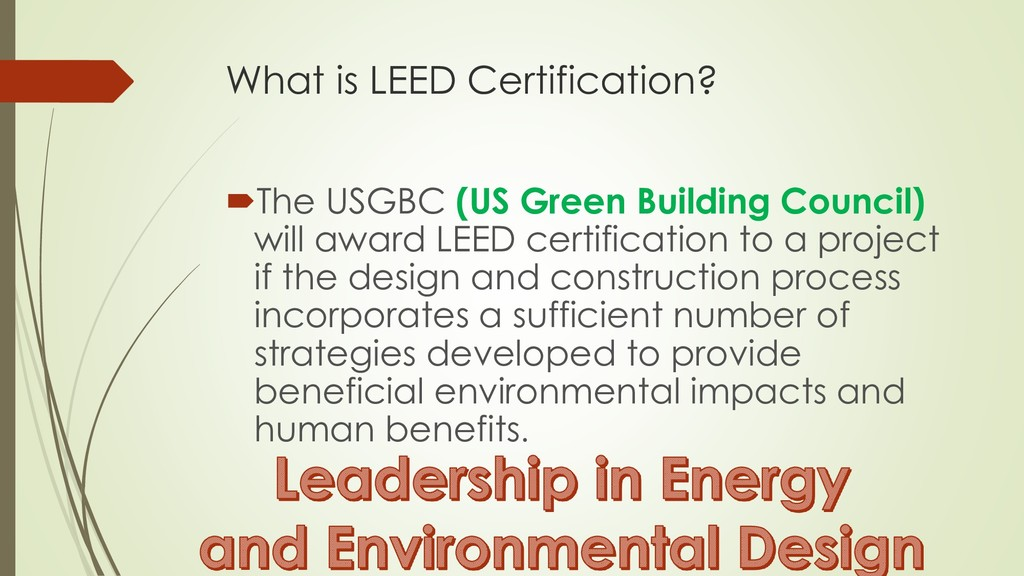 What is LEED Certification? The USGBC (US Gree...