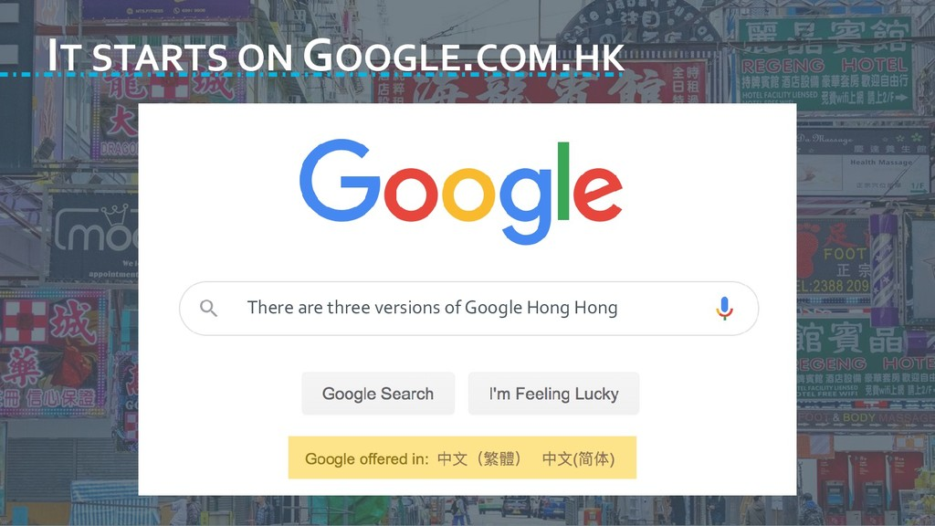IT STARTS ON GOOGLE.COM.HK There are three vers...