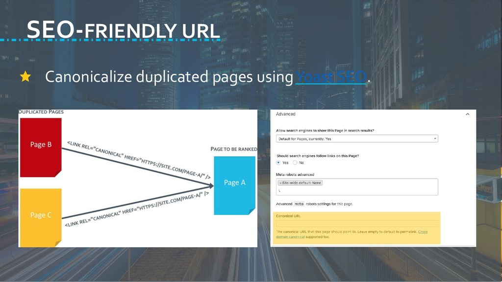Canonicalize duplicated pages using Yoast SEO. ...