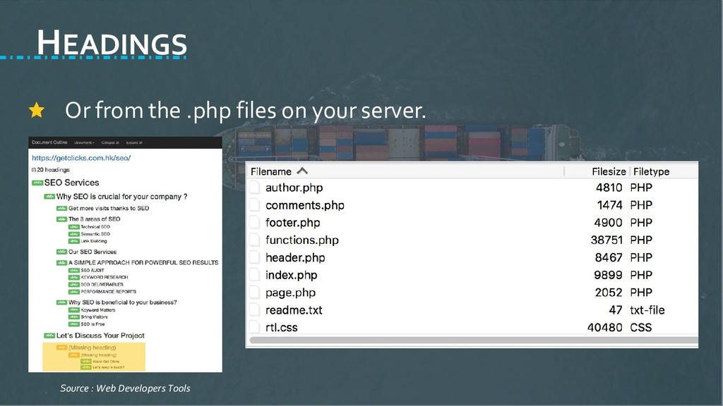 HEADINGS Or from the .php files on your server....