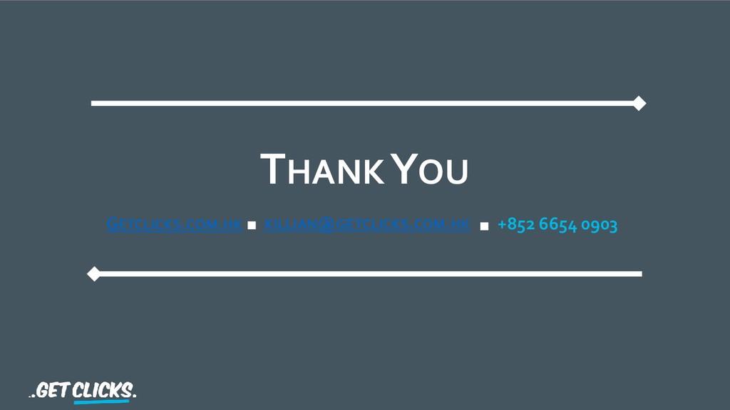 THANK YOU GETCLICKS.COM.HK KILLIAN@GETCLICKS.CO...