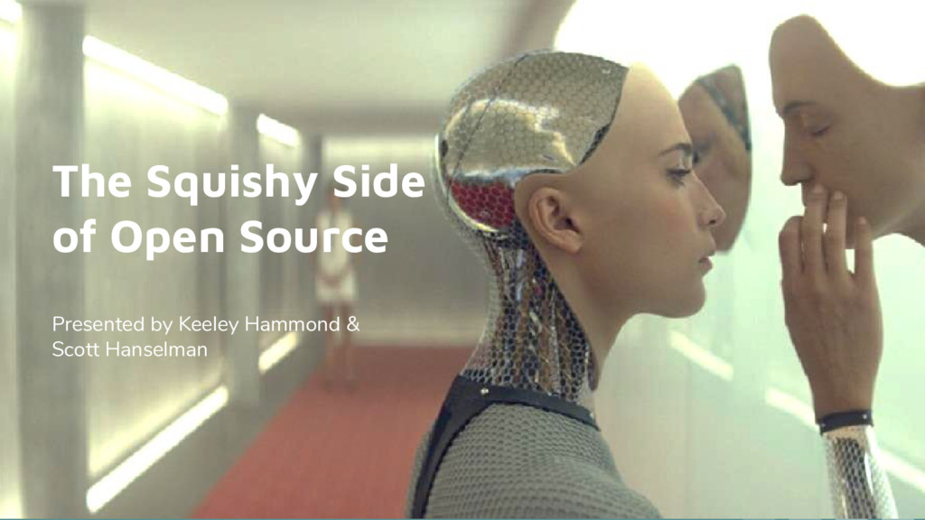 The Squishy Side of Open Source Presented by Ke...