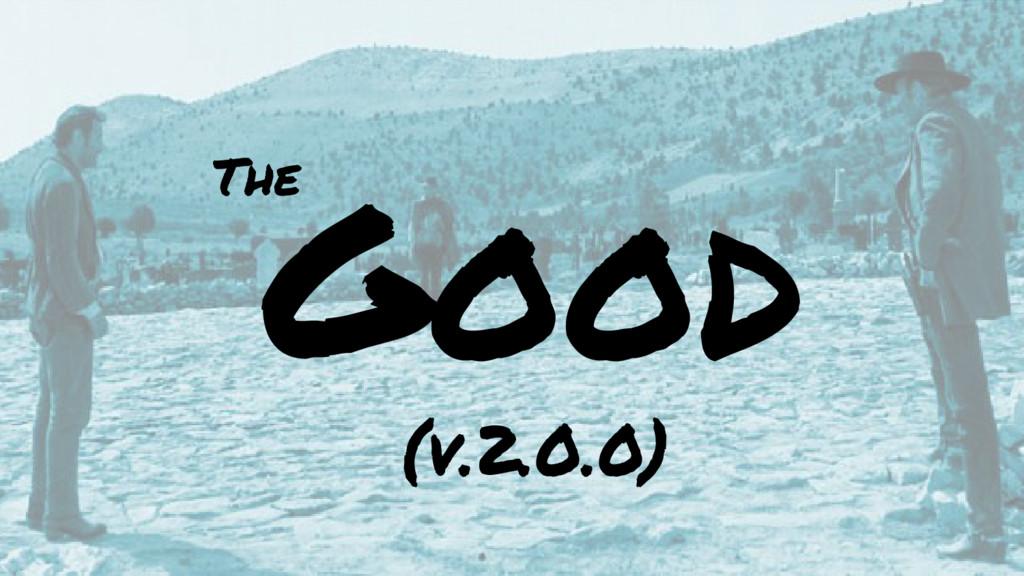 Good The (v.2.0.0)