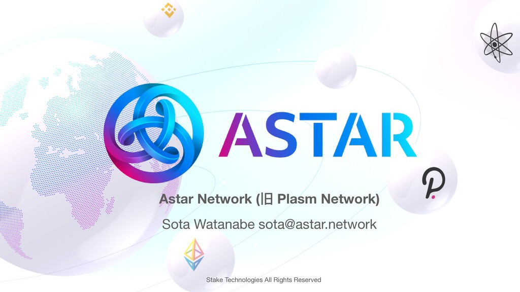Sota Watanabe sota@astar.network Astar Network ...