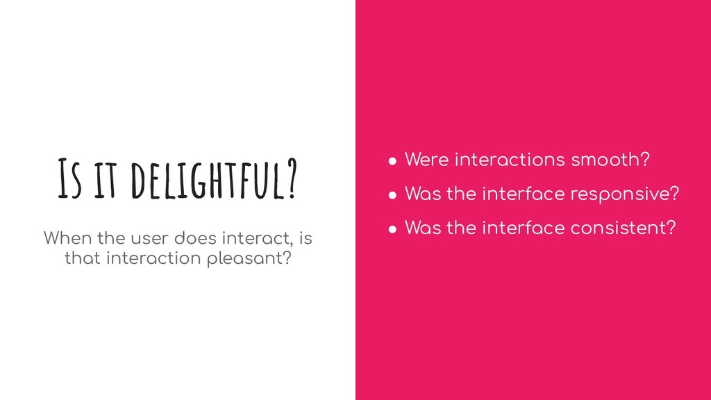 Is it delightful? When the user does interact, ...