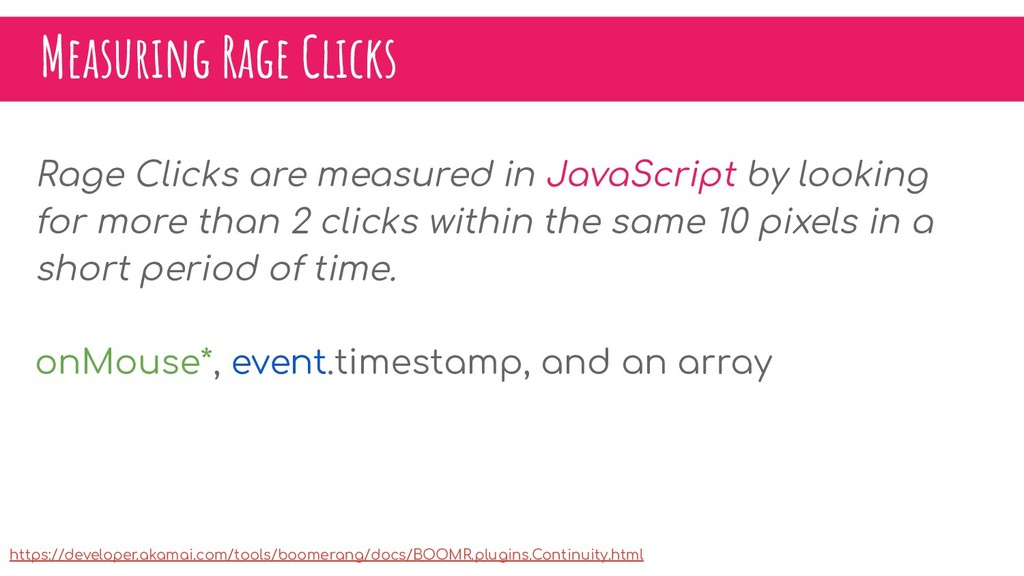 Measuring Rage Clicks Rage Clicks are measured ...