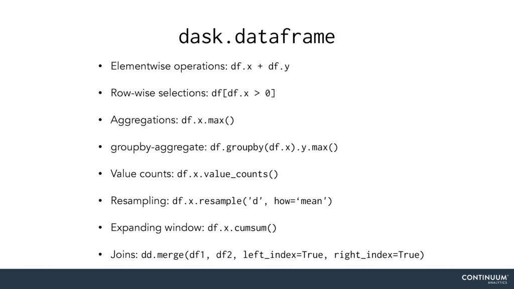 dask.dataframe • Elementwise operations: df.x +...