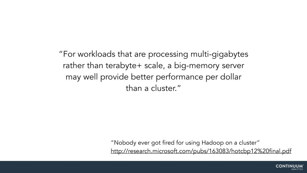 """For workloads that are processing multi-gigaby..."