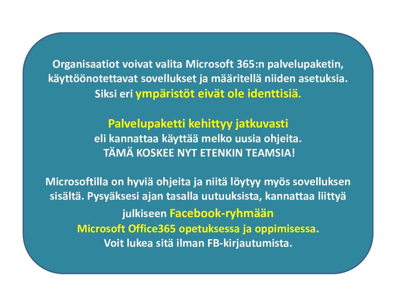 Organisaatiot voivat valita O365:n palvelupaket...