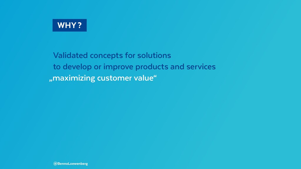 WHY? Validated concepts for solutions to de...
