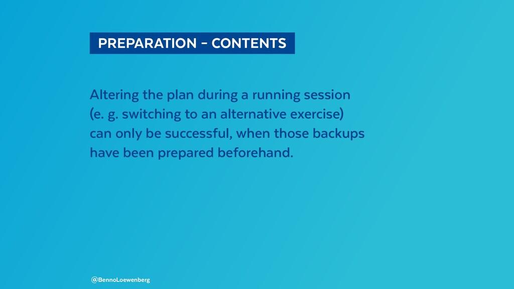 PREPARATION – CONTENTS Altering the plan dur...
