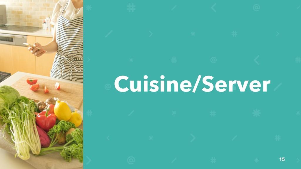 Cuisine/Server 15