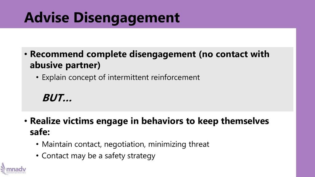 Advise Disengagement • Recommend complete disen...