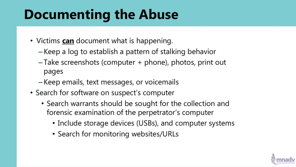 Documenting the Abuse • Victims can document wh...