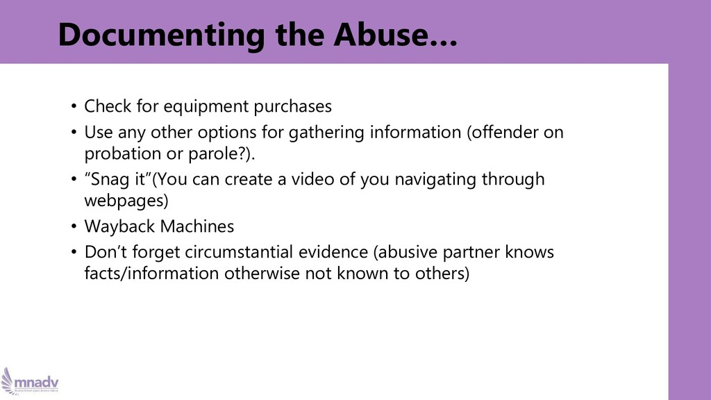 Documenting the Abuse… • Check for equipment pu...