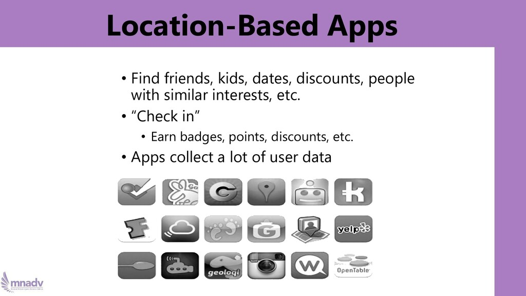 Location-Based Apps • Find friends, kids, dates...