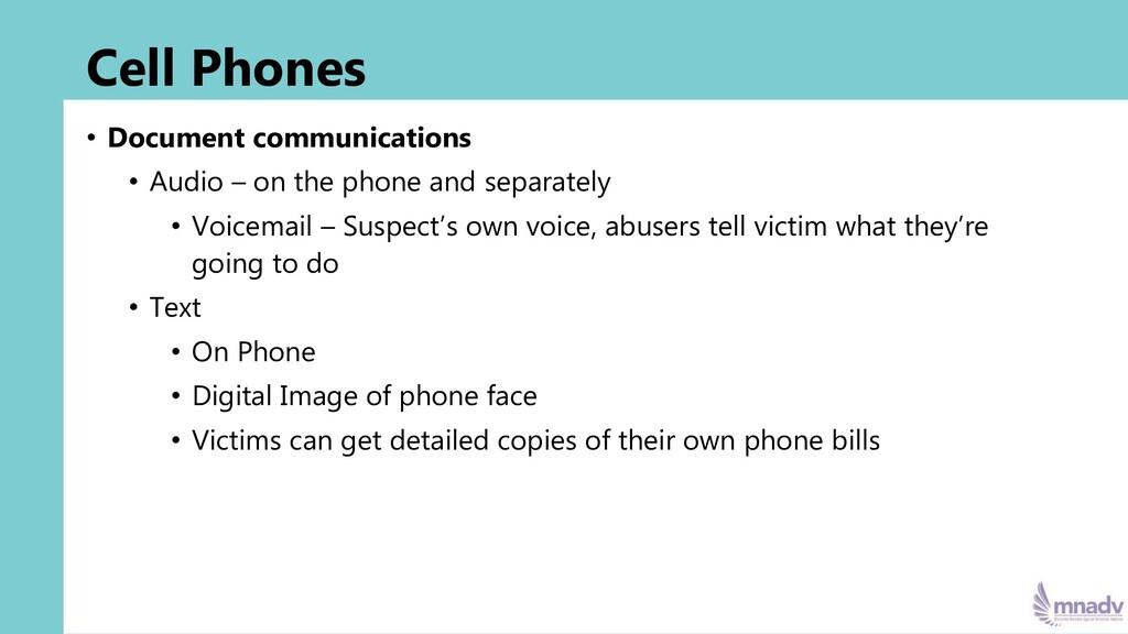 Cell Phones • Document communications • Audio –...