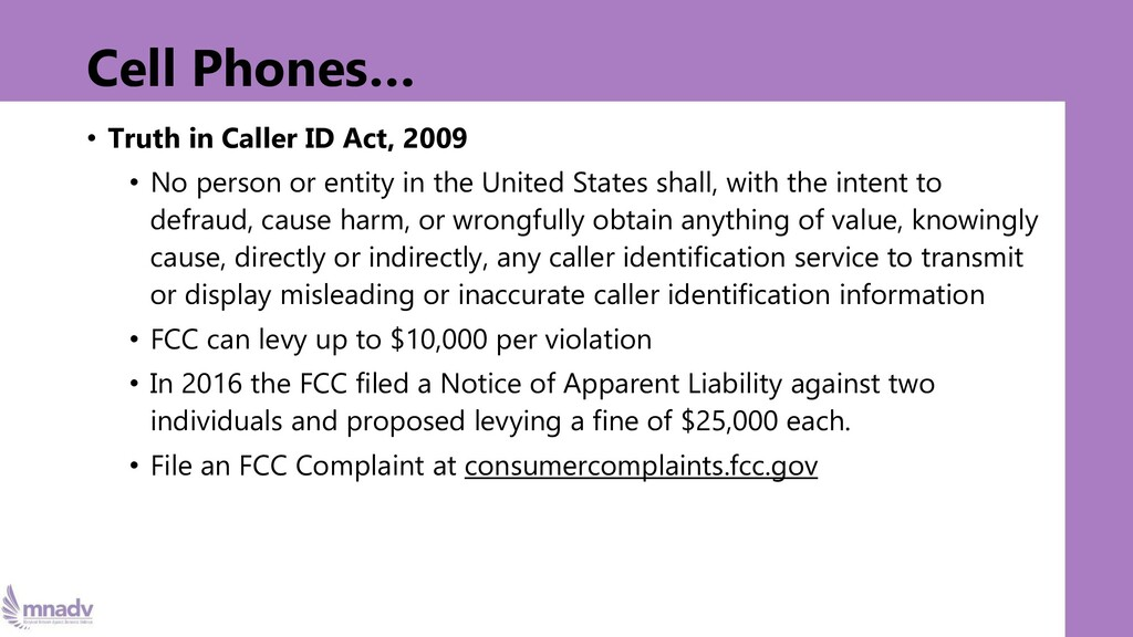 Cell Phones… • Truth in Caller ID Act, 2009 • N...