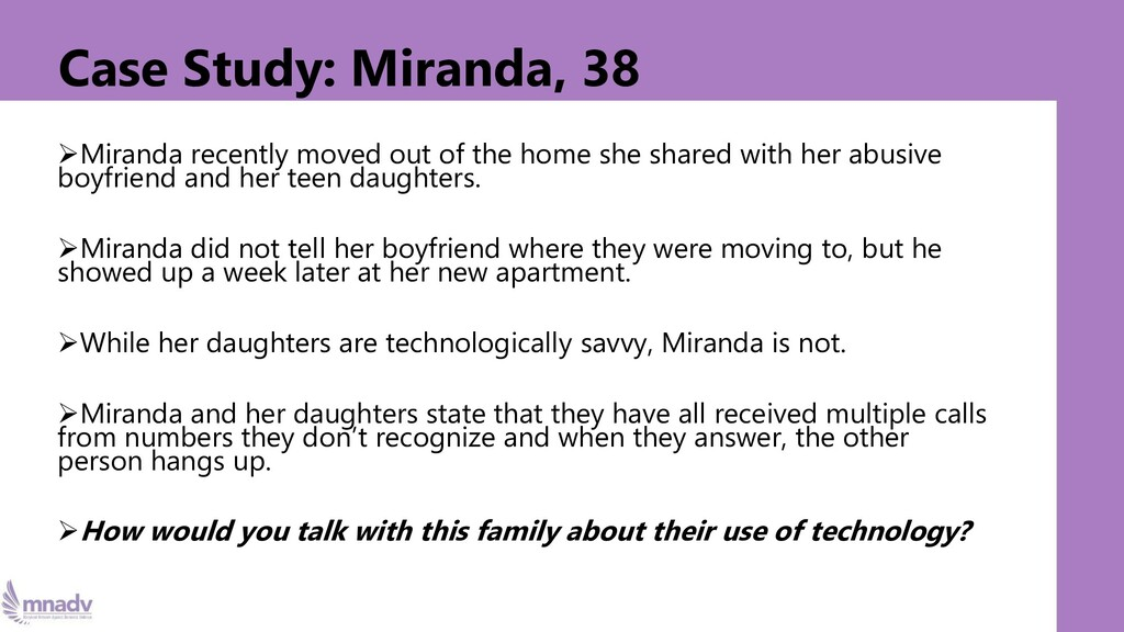 Case Study: Miranda, 38 ➢Miranda recently moved...