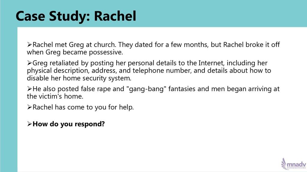 Case Study: Rachel ➢Rachel met Greg at church. ...