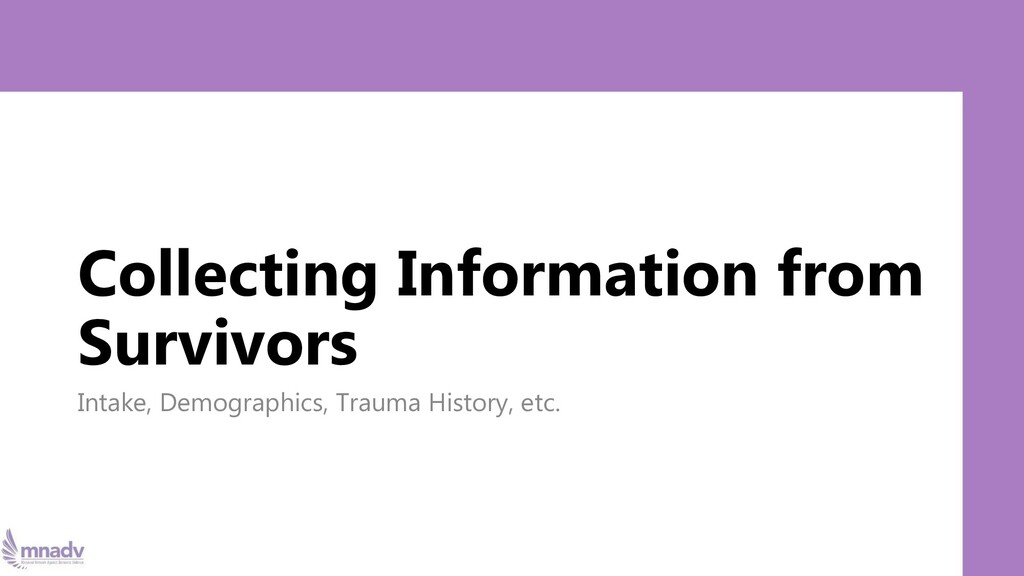 Collecting Information from Survivors Intake, D...