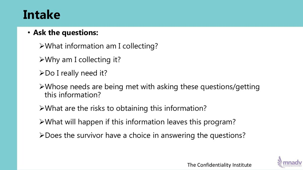 Intake • Ask the questions: ➢What information a...