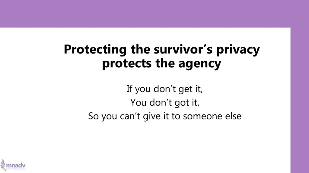 Protecting the survivor's privacy protects the ...