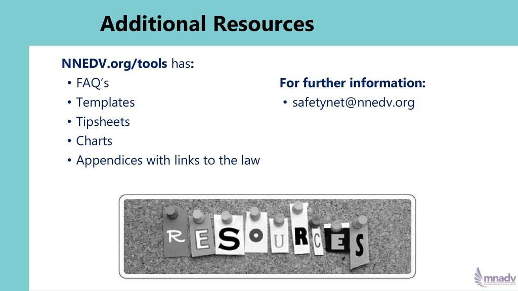 Additional Resources NNEDV.org/tools has: • FAQ...