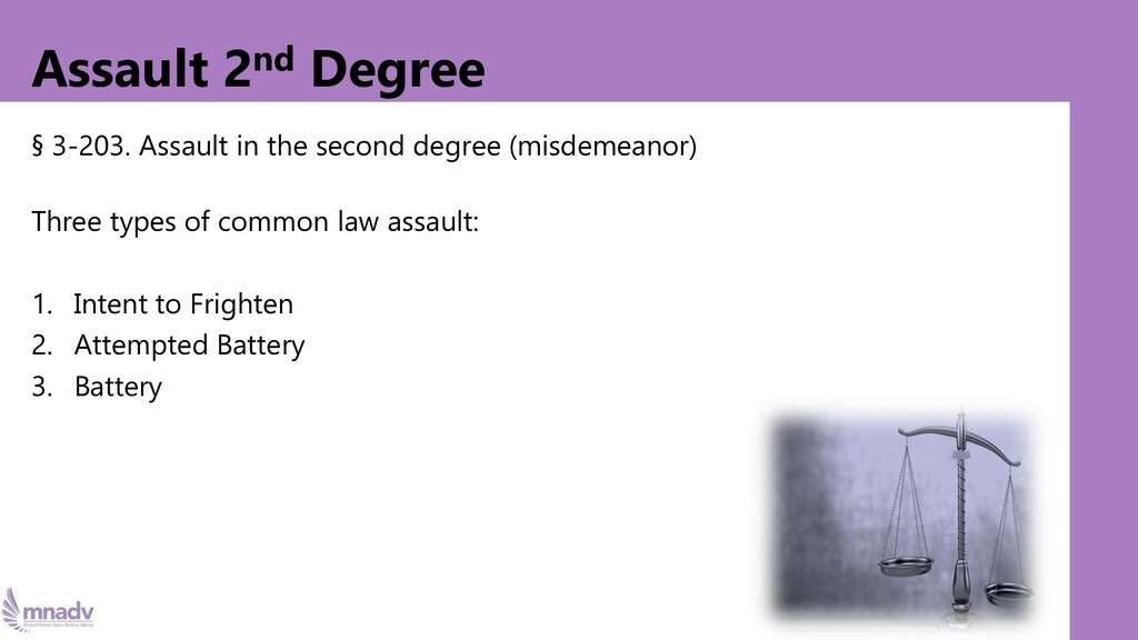 Assault 2nd Degree § 3-203. Assault in the seco...