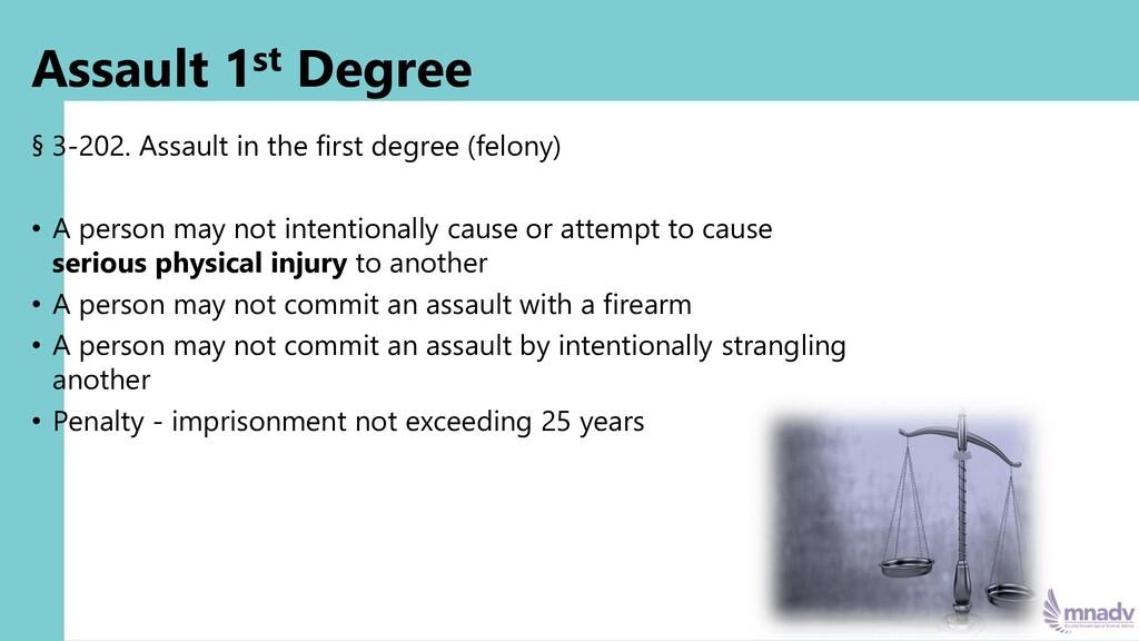 Assault 1st Degree § 3-202. Assault in the firs...