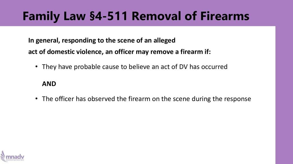 Family Law §4-511 Removal of Firearms In genera...