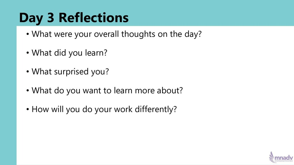 Day 3 Reflections • What were your overall thou...